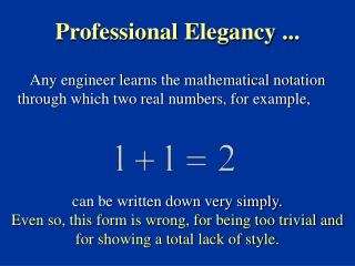 Any engineer learns the mathematical notation through which two real numbers, for example,