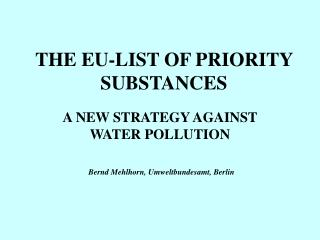 THE EU-LIST OF PRIORITY SUBSTANCES