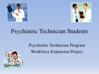 Psychiatric Technician Students