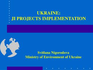 UKRAINE:  JI PROJECTS IMPLEMENTATION