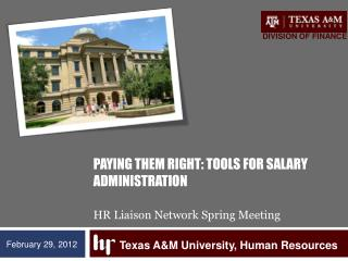 PAYING THEM  RIGHt: Tools for salary administration HR Liaison Network Spring Meeting