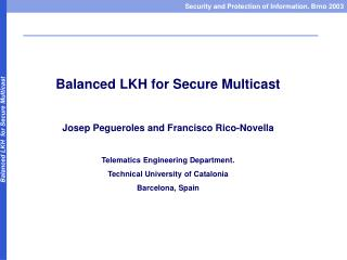 Balanced LKH for Secure Multicast Josep Pegueroles and Francisco Rico-Novella