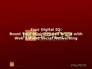Your Digital IQ:  Boost Your Business and Brand with Web 2.0 and Social Networking