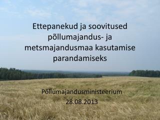 Ettepanekud ja soovitused põllumajandus- ja metsmajandusmaa kasutamise parandamiseks