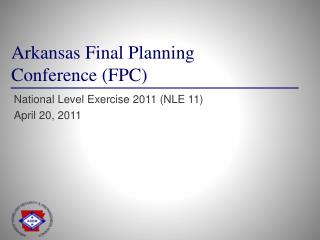 Arkansas Final Planning  Conference (FPC)