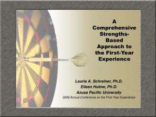 A Comprehensive  Strengths-Based Approach to  the First-Year Experience