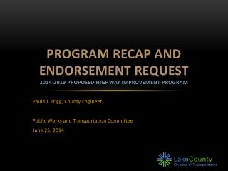 Program Recap and endorsement request 2014-2019 proposed highway improvement program