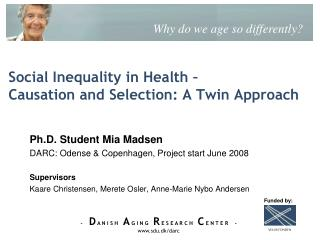 Social Inequality in Health – Causation and Selection: A Twin Approach