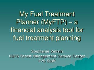 My Fuel Treatment Planner (MyFTP) – a financial analysis tool for fuel treatment planning