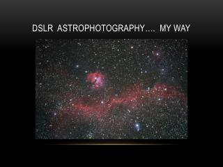 DSLR   AstrophotograpHy ….  My way
