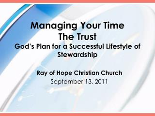 Managing Your Time The Trust God s Plan for a Successful Lifestyle of Stewardship