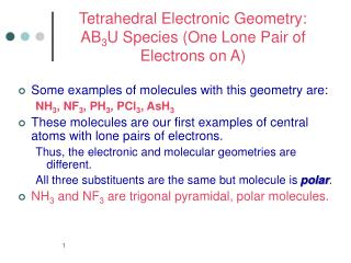 Tetrahedral Electronic Geometry: AB 3 U Species (One Lone Pair of Electrons on A)