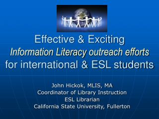 Effective & Exciting Information Literacy outreach efforts for international & ESL students