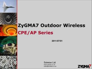 ZyGMA7 Outdoor Wireless CPE/AP Series