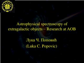 Astrophysical spectroscopy of extragalactic objects – Research at AOB