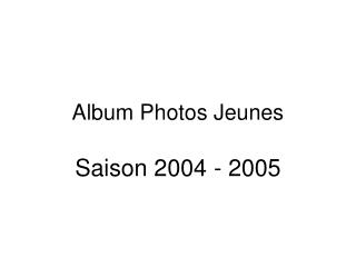 Album Photos Jeunes