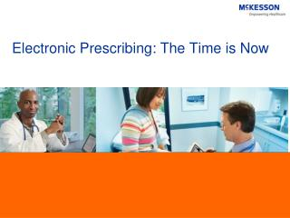Electronic Prescribing: The Time is Now