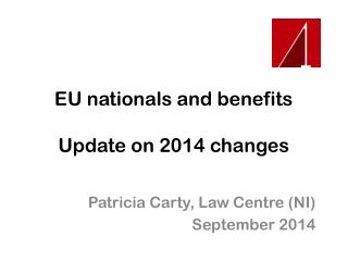 EU nationals and benefits Update on 2014 changes