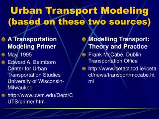 Urban Transport Modeling (based on these two sources)