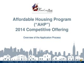 "Affordable Housing Program (""AHP"")  2014 Competitive Offering"