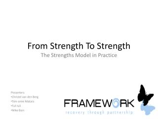 From Strength To Strength  The Strengths Model in Practice