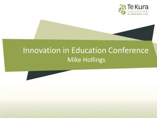 Innovation in Education Conference Mike Hollings