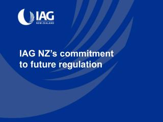 IAG NZ's commitment  to future regulation