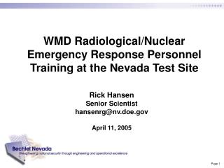 WMD Radiological/Nuclear Emergency Response Personnel Training at the Nevada Test Site