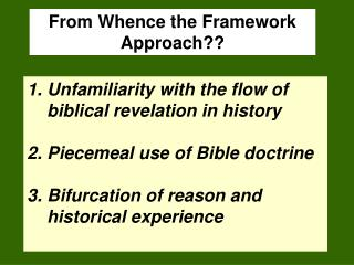 From Whence the Framework Approach??