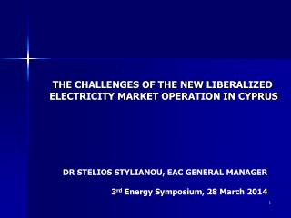 THE CHALLENGES OF THE NEW LIBERALIZED ELECTRICITY MARKET OPERATION IN CYPRUS