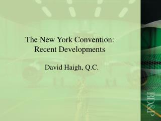 The New York Convention: Recent Developments