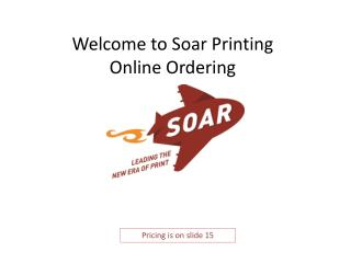 Welcome to Soar Printing  Online Ordering