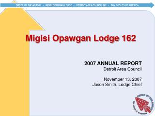 Migisi Opawgan Lodge 162