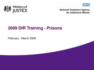 2009 DIR Training - Prisons
