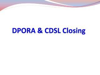 DPORA & CDSL Closing