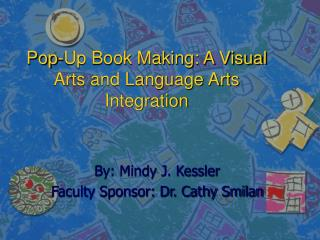 Pop-Up Book Making: A Visual Arts and Language Arts Integration