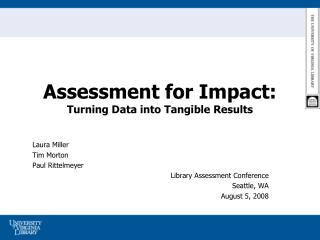 Assessment for Impact:   Turning Data into Tangible Results