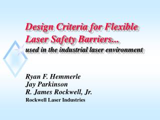 Design Criteria for Flexible Laser Safety Barriers... used in the industrial laser environment