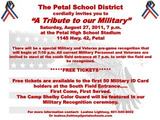 "The Petal School District  cordially invites you to  ""A Tribute to our Military"""