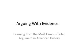 Arguing With Evidence