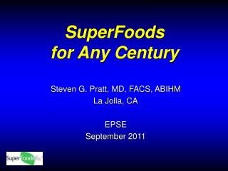SuperFoods  for Any Century