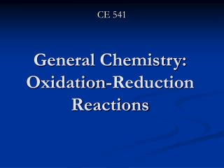 General Chemistry: Oxidation-Reduction Reactions