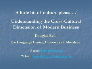 'A little bit of culture please…' Understanding the Cross-Cultural Dimension of Modern Business