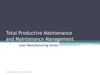 Total Productive Maintenance and Maintenance Management