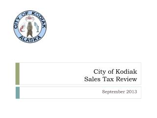 City of Kodiak Sales Tax Review