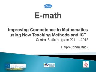 E - m ath Improving  Competence in Mathematics using New Teaching Methods and ICT
