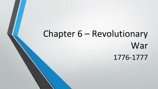 Chapter 6 – Revolutionary War