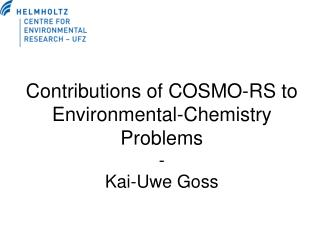 Contributions of COSMO-RS to Environmental-Chemistry Problems  - Kai-Uwe Goss