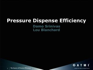Pressure Dispense Efficiency