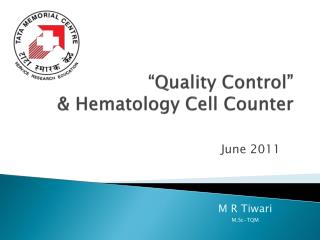 """Quality Control""   & Hematology Cell Counter"